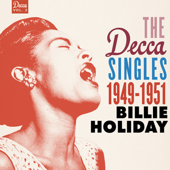 Billie Holiday - The Decca Singles Vol. 2: 1949-1951