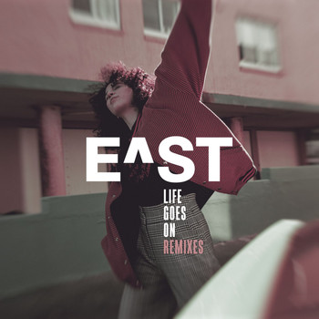 E^ST - Life Goes On (Remixes)