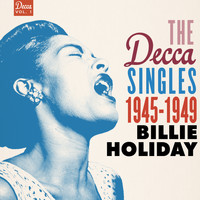 Billie Holiday - The Decca Singles Vol. 1: 1945-1949