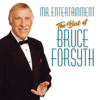 Bruce Forsyth - Mr. Entertainment: The Best of