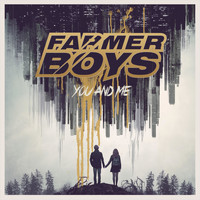 Farmer Boys - You and Me