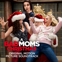 Various Artists - A Bad Moms Christmas (Original Motion Picture Soundtrack)