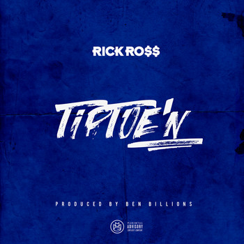 Rick Ross - TipToe'n (Explicit)
