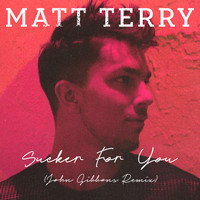 Matt Terry - Sucker for You (John Gibbons Remix)