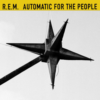 R.E.M. - Automatic For The People (25th Anniversary Hi-Res Edition [Explicit])