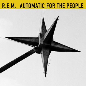 R.E.M. - Automatic For The People (25th Anniversary Edition [Explicit])