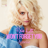 Pixie Lott - Won't Forget You (Acoustic Mix)