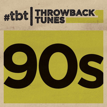Various Artists - Throwback Tunes: 90s (Explicit)