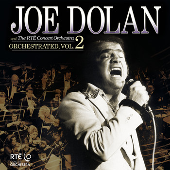 Joe Dolan - Orchestrated (Vol. 2)