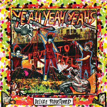 Yeah Yeah Yeahs - Fever To Tell (Deluxe Remastered [Explicit])