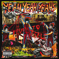 Yeah Yeah Yeahs - Fever To Tell (Explicit)