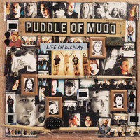 Puddle Of Mudd - Life On Display (Explicit)