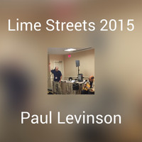 Paul Levinson - Lime Streets 2015