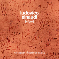 Ludovico Einaudi - Night (Monsieur Electrique Remix)
