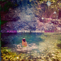 Placebo - Life's What You Make It (Remixes)