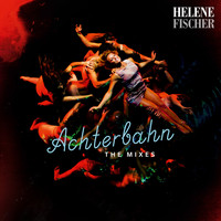 Helene Fischer - Achterbahn (The Mixes)