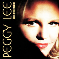 Peggy Lee - That Old Feeling