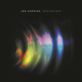 Jon Hopkins - Opalescent (Remastered)