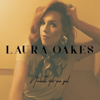 Laura Oakes - Nashville Stole Your Girl