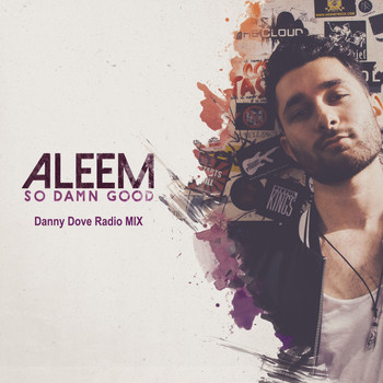 Aleem - So Damn Good (Danny Dove Radio Mix)
