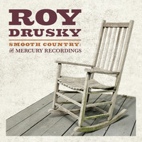 Roy Drusky - Smooth Country: The Mercury Recordings
