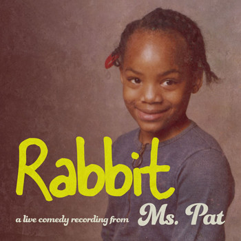 Ms. Pat - Rabbit (Explicit)