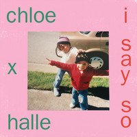 Chloe x Halle - I Say So