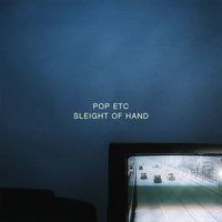 POP ETC - Sleight of Hand