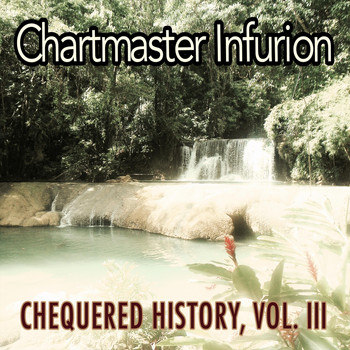 Chartmaster Infurion - Chequered History, Vol. 3
