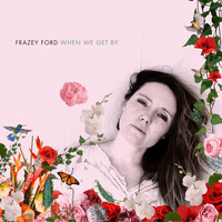 Frazey Ford - When We Get By