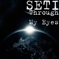 SETI - Through My Eyes