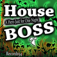 House Boss - A Hero Just for One Night