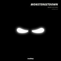 Monstergetdown - Maybe Nothing (Extended Edit)