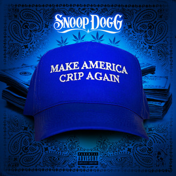 Snoop Dogg - Make America Crip Again (Explicit)