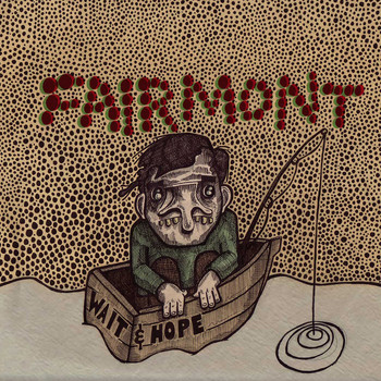 Fairmont - Wait & Hope