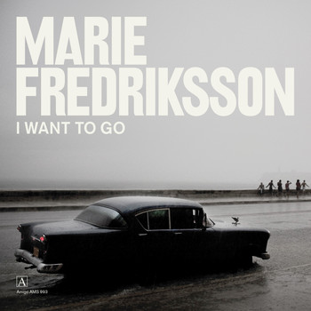 Marie Fredriksson - I Want to Go
