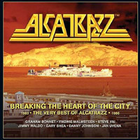 Alcatrazz - Breaking the Heart of the City: The Best of Alcatrazz