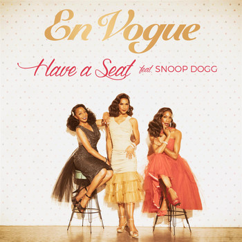 En Vogue - Have A Seat (feat. Snoop Dogg)