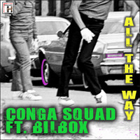 Conga Squad - All the Way