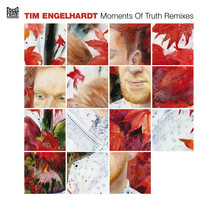 Tim Engelhardt - Moments Of Truth Remixes