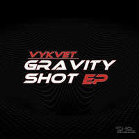 Vykvet - Gravity Shot EP