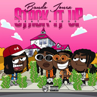 Bando Jonez - Stack It Up (feat. Migos) (Explicit)