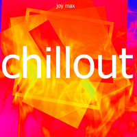 Joy Max - Chillout