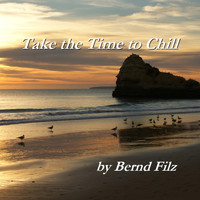 Bernd Filz - Take the Time to Chill