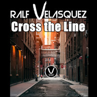 Ralf Velasquez - Cross the Line