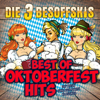 Die 3 Besoffskis - Best of Oktoberfest Hits: Die Wiesn Schlager Party Klassiker