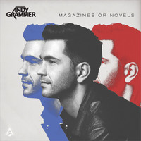 Andy Grammer - Magazines Or Novels (Deluxe Edition)