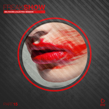 Various Artists - Freak Show, Vol. 15 - Big Room & Electro Session