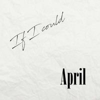 April - If I Could