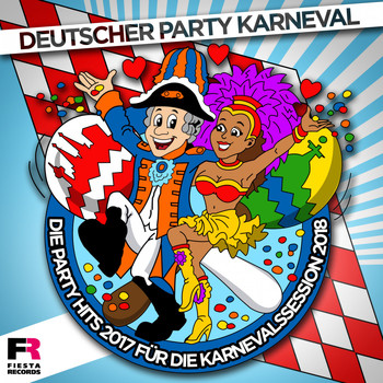 Various Artists - Deutscher Party Karneval - Die Party Hits 2017 für die Karnevalssession 2018
